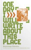 One Day I Will Write About This Place - Binyavanga Wainaina (Paperback) - Cover