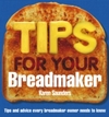Tips For Your Breadmaker - Karen Saunders (Paperback)