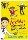 Archie's Unbelievably Freaky Week - Andrew Norriss (Hardcover)
