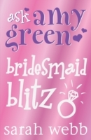 Ask Amy Green: Bridesmaid Blitz - Sarah Webb (Paperback) - Cover