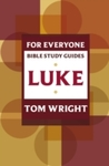 For Everyone Bible Study Guides: Luke - Tom Wright (Paperback)