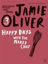 Happy Days With the Naked Chef - Jamie Oliver (Paperback)