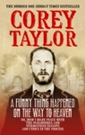 Funny Thing Happened On the Way to Heaven - Corey Taylor (Paperback)