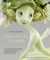 Animation In Sugar - Carlos Lischetti (Hardcover)