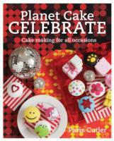 Planet Cake Celebrate - Paris Cutler (Paperback) - Cover