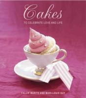 Cakes to Celebrate Love and Life - Callie Maritz (Hardcover) - Cover