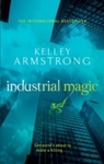 Industrial Magic - Kelley Armstrong (Paperback)