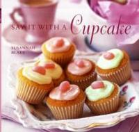 Say It With a Cupcake - Susannah Blake (Hardcover) - Cover