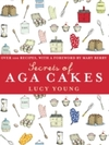 Secrets of Aga Cakes - Lucy Young (Hardcover)