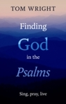 Finding God In the Psalms - Tom Wright (Paperback)