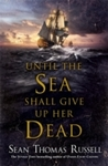 Until the Sea Shall Give Up Her Dead - Sean Thomas Russell (Hardcover)
