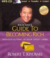 Rich Dad's Guide to Becoming Rich Without Cutting Up Your Credit Cards - Robert T. Kiyosaki (CD/Spoken Word)