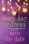 Save the Date - Mary Kay Andrews (Hardcover)