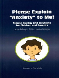 "Please Explain ""Anxiety"" to Me! - Laurie Zelinger (Hardcover) - Cover"