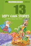 13 Very Cool Stories and Why Jesus Told Them - Susan L. Lingo (Paperback)
