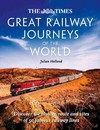 The Times Great Railway Journeys of the World - Julian Holland (Hardcover)