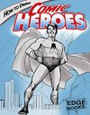 How to Draw Comic Heroes - Aaron Sautter (Library)