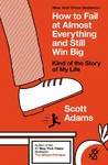 How to Fail at Almost Everything and Still Win Big - Scott Adams (Paperback)