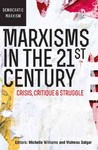 Marxisms in the 21st Century - Michelle Williams (Paperback)