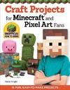 Craft Projects For Minecraft and Pixel Art Fans - Choly Knight (Paperback)