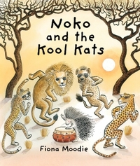 Noko and the Kool Kats - Fiona Moodie (Hardcover) - Cover