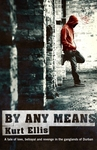 By Any Means - Kurt Ellis (Paperback)