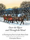 Over the River and Through the Wood - Lydia Maria Francis Child (Hardcover)