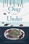 Over and Under the Snow - Kate Messner (Paperback)
