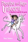 Phoebe and Her Unicorn (Phoebe and Her Unicorn Series Book 1) - Dana Simpson (Paperback)