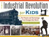 Industrial Revolution For Kids - Cheryl Mullenbach (Paperback)