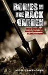 Bodies In the Back Garden - Nigel Cawthorne (Paperback)