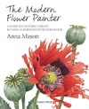 Modern Flower Painter - Anna Mason (Hardcover)