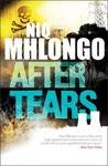 After Tears (New Edition) - Niq Mhlongo (Paperback)