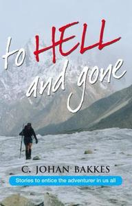 To Hell and Gone - C. Johan Bakkes (Paperback) - Cover