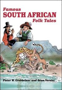 Famous South African Folk Tales - Pieter W. Grobbelaar (Paperback) - Cover