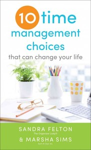 Ten Time Management Choices That Can Change Your Life - Sandra Felton (Paperback) - Cover