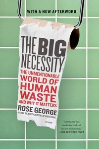 The Big Necessity - Rose George (Paperback) - Cover