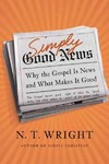Simply Good News - N. T. Wright (Hardcover)