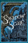 Shadow Scale - Rachel Hartman (Hardcover)