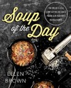Soup of the Day - Ellen Brown (Paperback) Cover