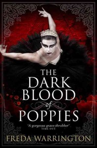 Dark Blood of Poppies - Freda Warrington (Paperback) - Cover