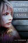 Dark Poppy's Demise - S.A. Partridge (Paperback)