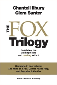 The Fox Trilogy: Imagining the Unimaginable and Dealing With It - Clem Sunter (Paperback) - Cover