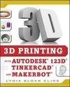 3d Printing With Autodesk 123d, Tinkercad, and Makerbot - Lydia Cline (Paperback)