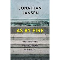 As by Fire - Jonathan Jansen (Paperback)