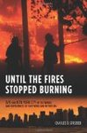 Until the Fires Stopped Burning - Charles B. Strozier (Paperback)