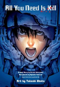 All You Need Is Kill: Omnibus 2-in-1 Edition - Hiroshi Sakurazaka (Paperback) - Cover