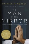 The Man in the Mirror - Patrick M. Morley (Paperback)