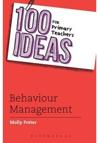 100 Ideas for Primary Teachers: Behaviour Management - Molly Potter (Paperback) - Cover