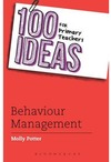 100 Ideas for Primary Teachers: Behaviour Management - Molly Potter (Paperback)